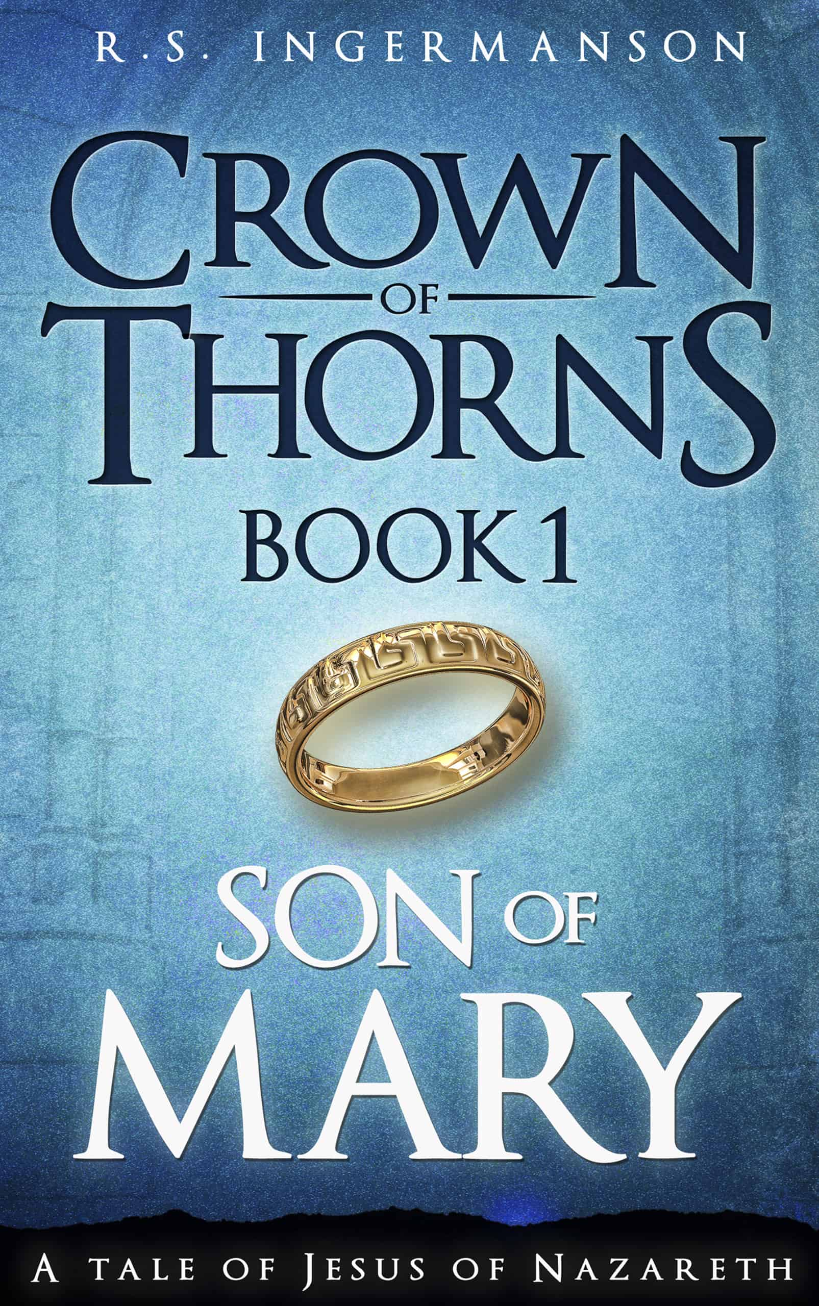 Cover art for Son of Mary, Book 1 in the Crown of Thorns series.